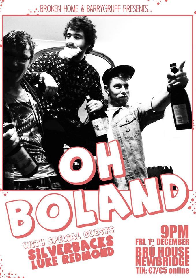 Oh Boland / Silverbacks / Luke Redmond @  BRÚ House, Newbridge